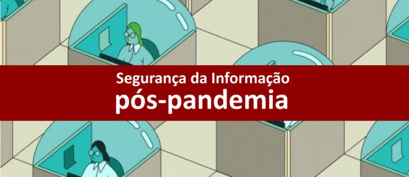 Segurança da informação pós pandemia